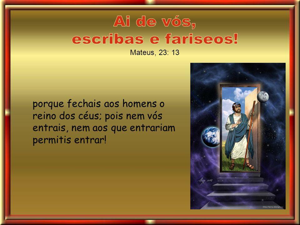Ai de vós, escribas e fariseos!