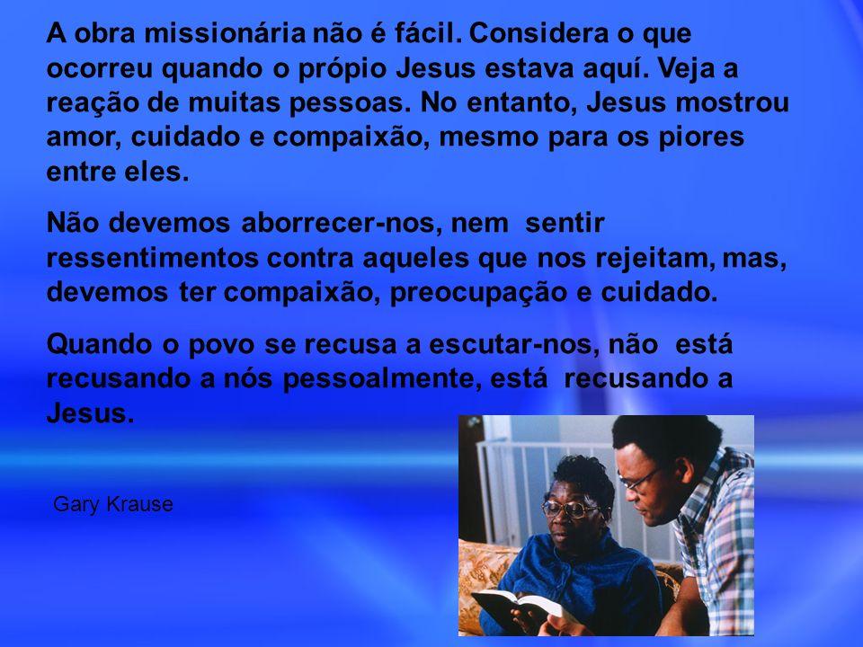 A obra missionária não é fácil