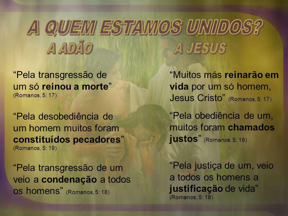 A QUEM ESTAMOS UNIDOS A ADÃO A JESUS