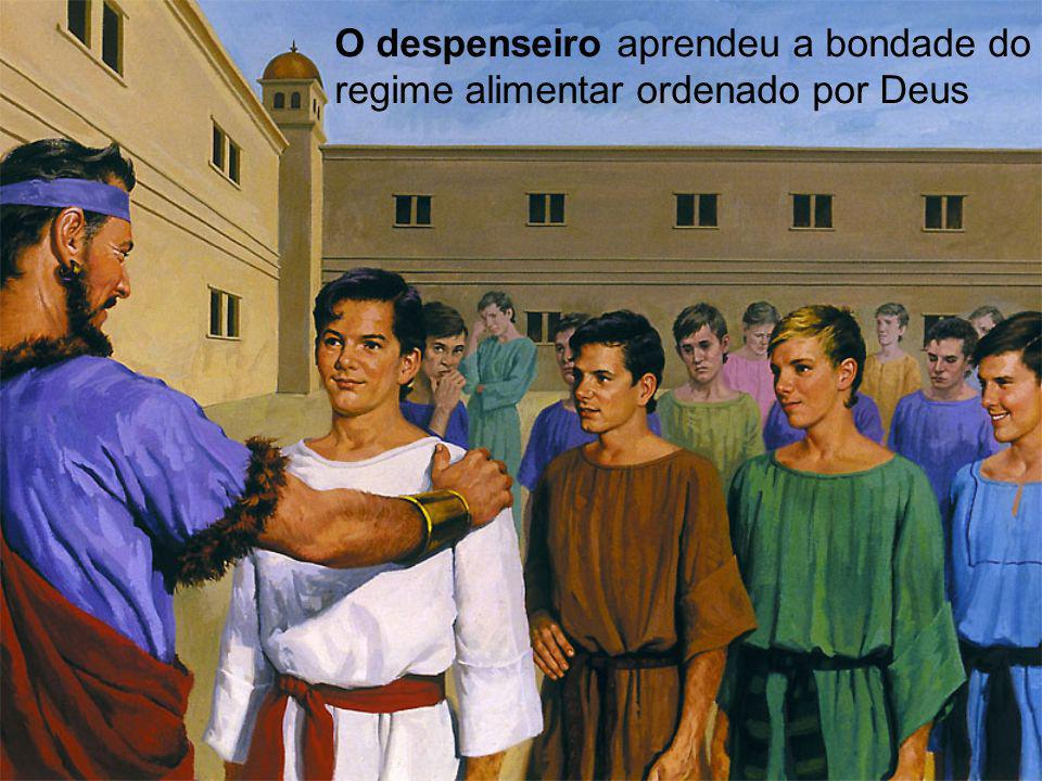 O despenseiro aprendeu a bondade do regime alimentar ordenado por Deus