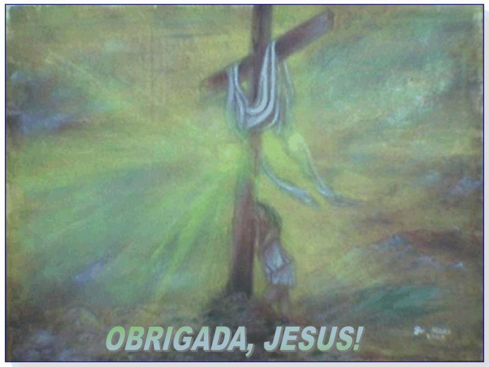 OBRIGADA, JESUS!