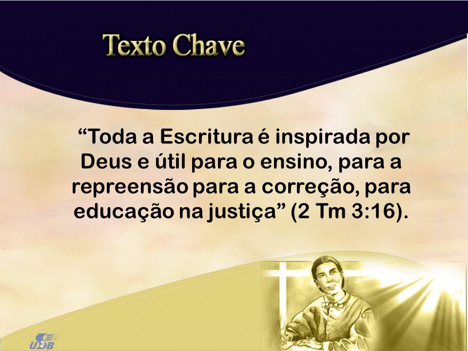 Toda a Escritura é inspirada por Deus e útil para o ensino, para a repreensão para a correção, para educação na justiça (2 Tm 3:16).