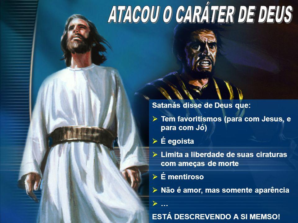 ATACOU O CARÁTER DE DEUS
