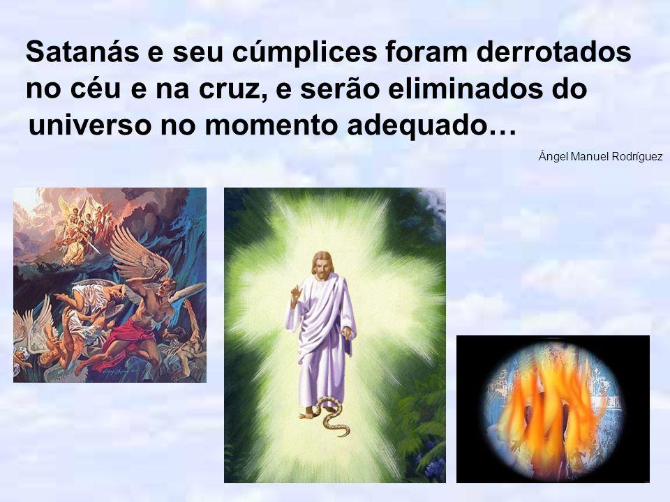 Satanás e seu cúmplices foram derrotados no céu