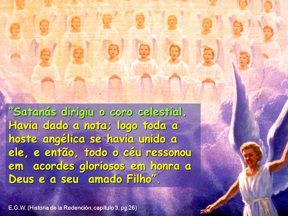 Satanás dirigiu o coro celestial