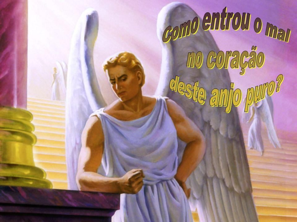 Como entrou o mal no coração deste anjo puro
