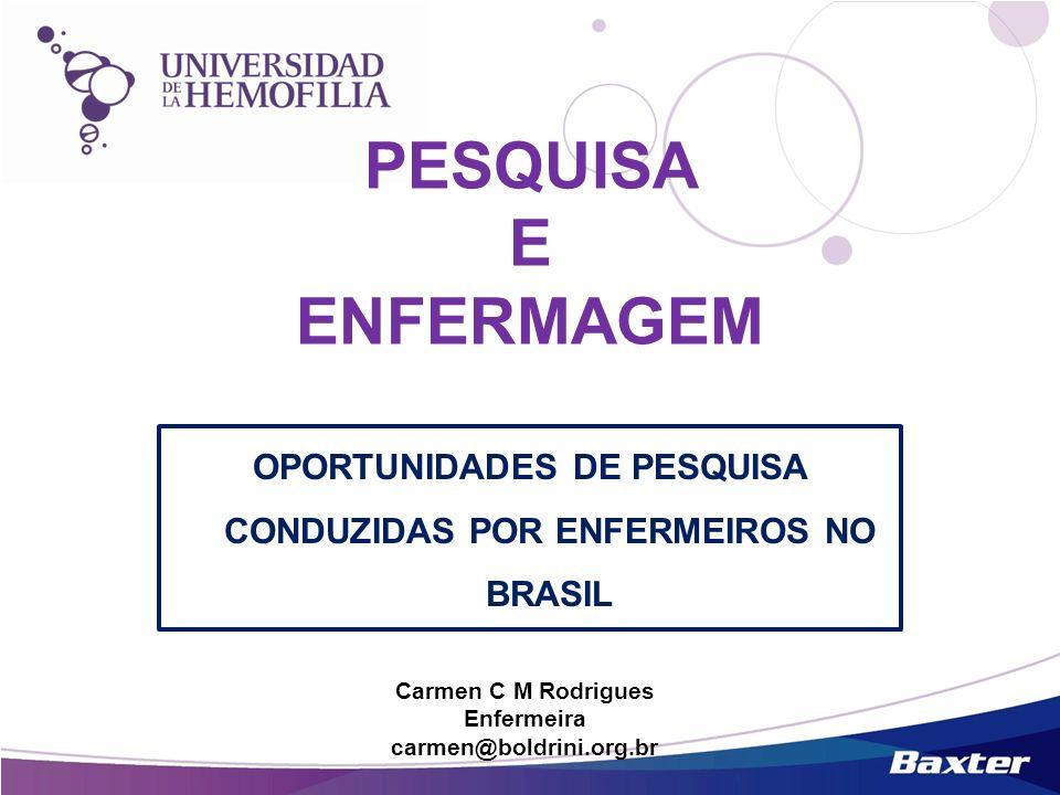 OPORTUNIDADES DE PESQUISA CONDUZIDAS POR ENFERMEIROS NO BRASIL