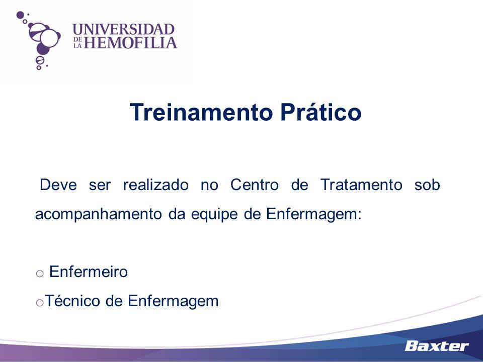Treinamento Prático Deve ser realizado no Centro de Tratamento sob acompanhamento da equipe de Enfermagem: