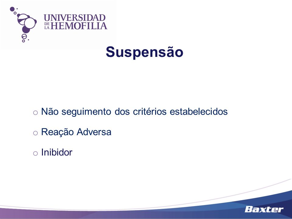Suspensão Não seguimento dos critérios estabelecidos Reação Adversa