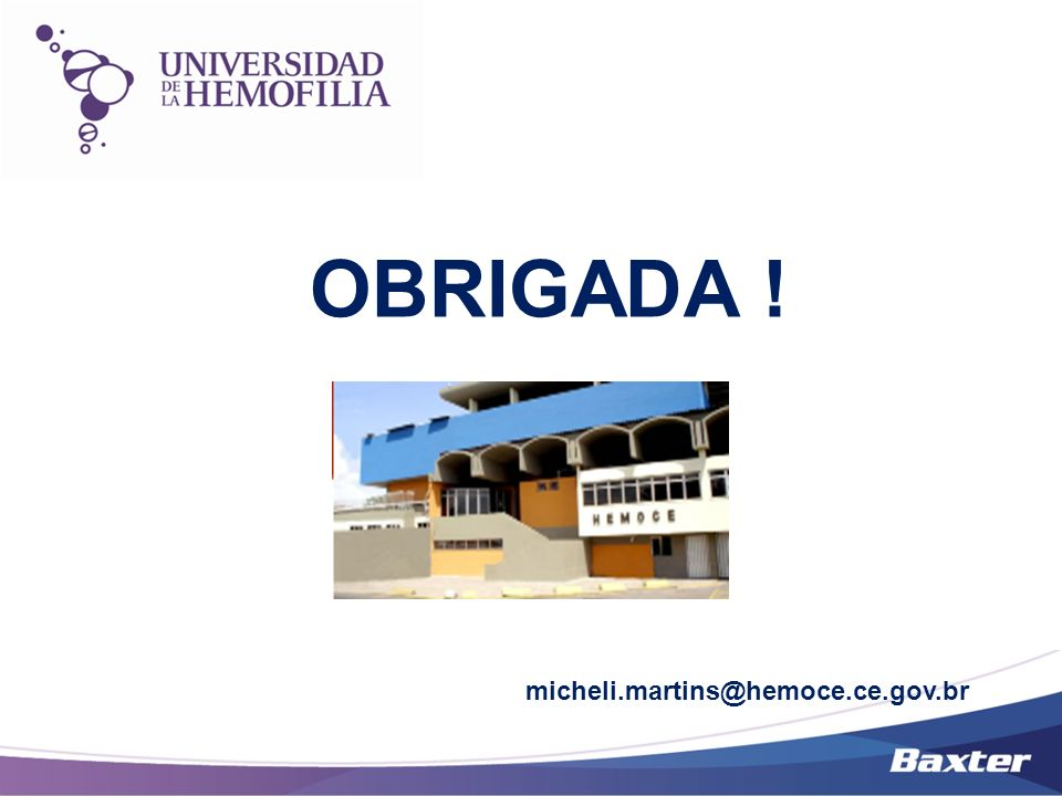 OBRIGADA ! micheli.martins@hemoce.ce.gov.br