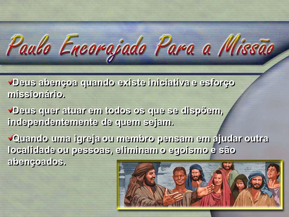 Deus abençoa quando existe iniciativa e esforço missionário.