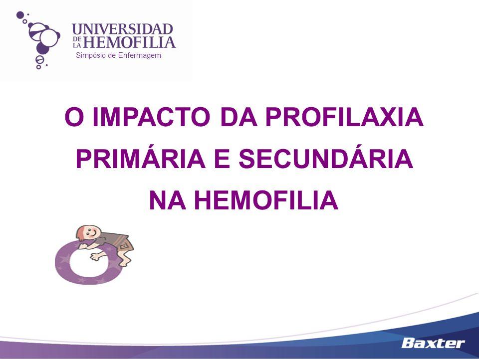O IMPACTO DA PROFILAXIA PRIMÁRIA E SECUNDÁRIA NA HEMOFILIA