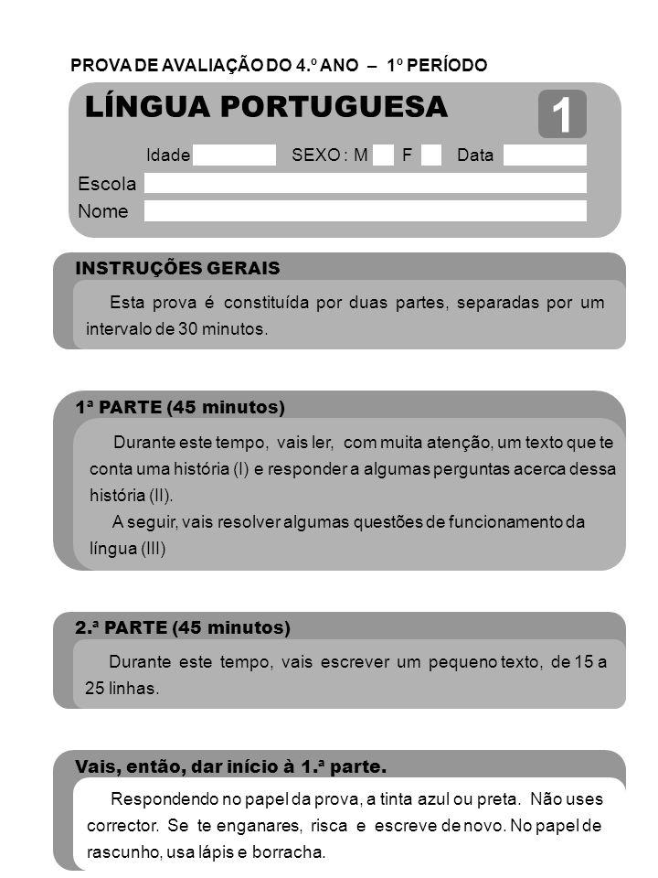 1 LÍNGUA PORTUGUESA Escola Nome