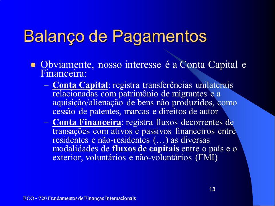 Balanço de Pagamentos Obviamente, nosso interesse é a Conta Capital e Financeira: