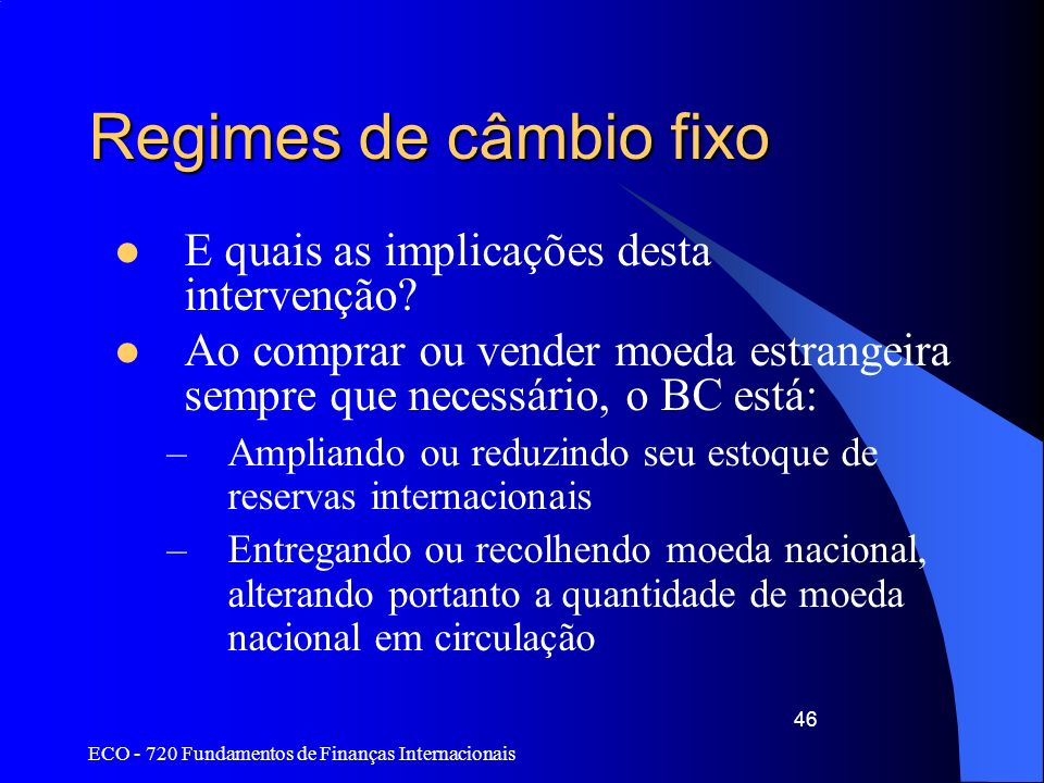 Regimes de câmbio fixo E quais as implicações desta intervenção
