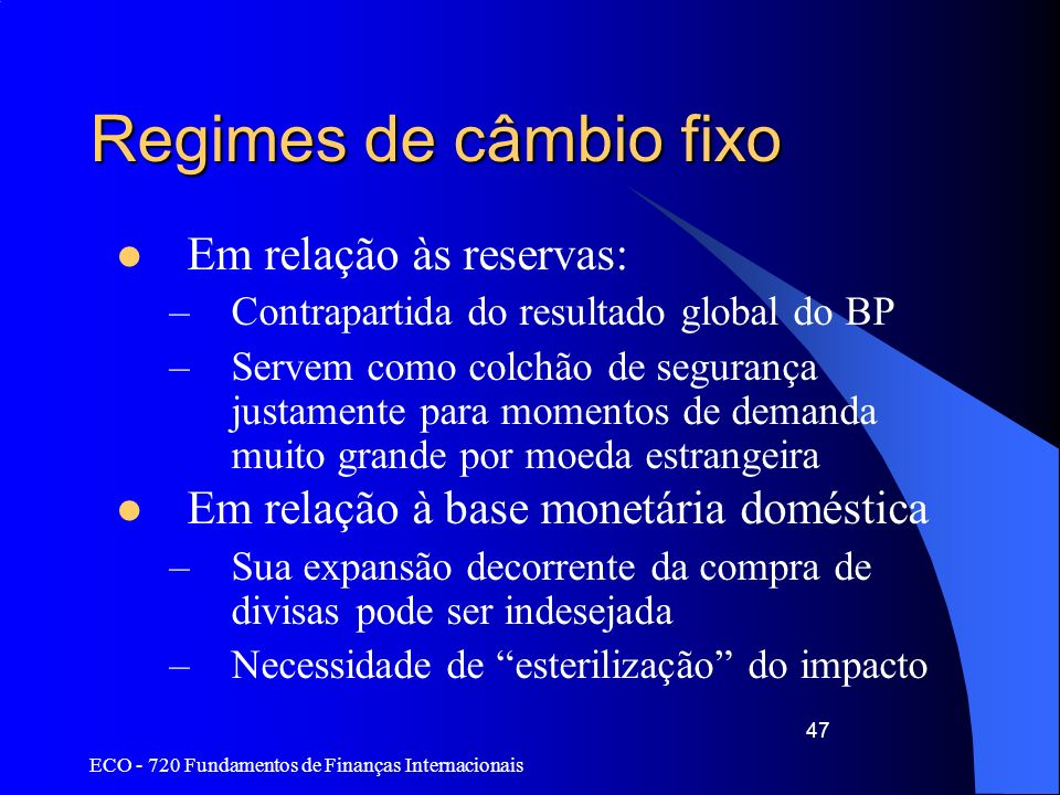 Regimes de câmbio fixo Em relação às reservas: