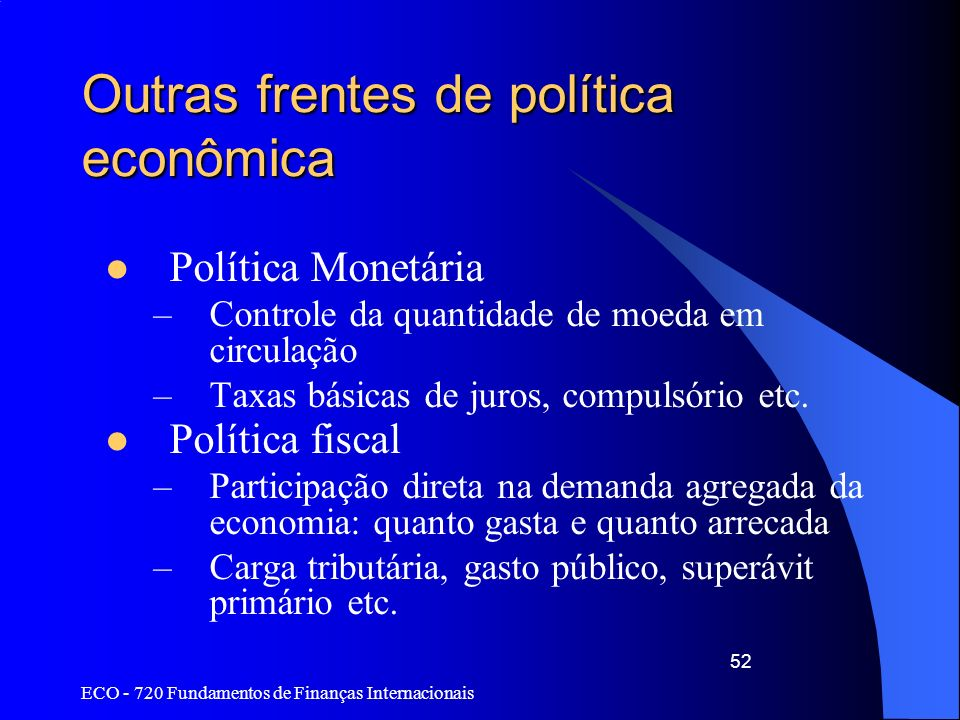 Outras frentes de política econômica