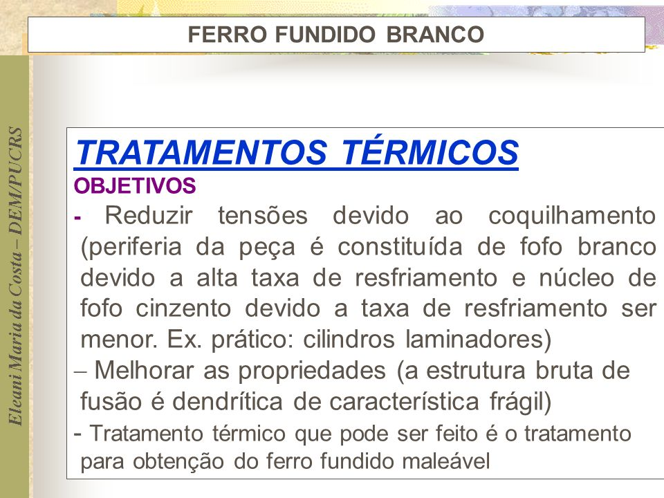 FERRO FUNDIDO BRANCO TRATAMENTOS TÉRMICOS. OBJETIVOS.
