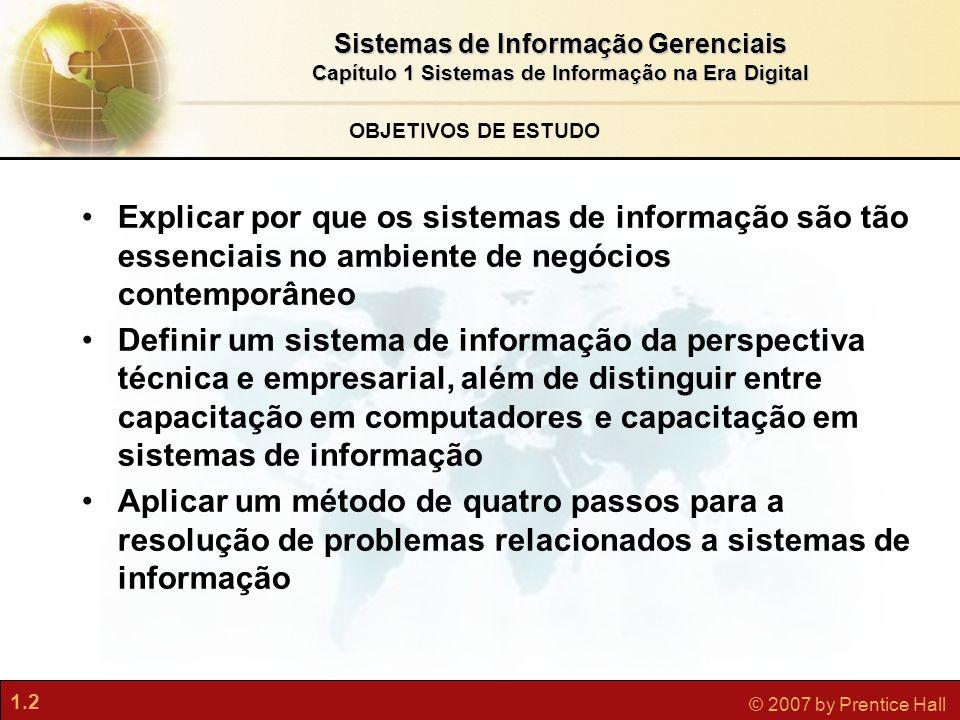 OBJETIVOS DE ESTUDOExplicar por que os sistemas de informação são tão essenciais no ambiente de negócios contemporâneo.