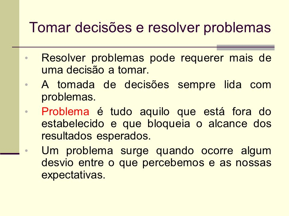 Tomar decisões e resolver problemas