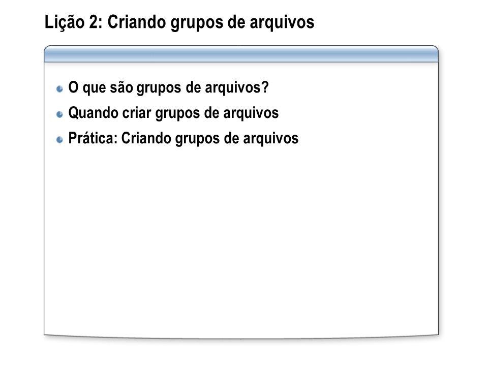 Lição 2: Criando grupos de arquivos