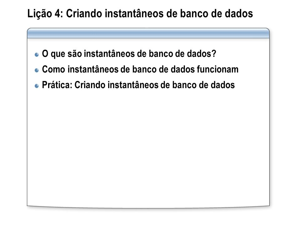 Lição 4: Criando instantâneos de banco de dados