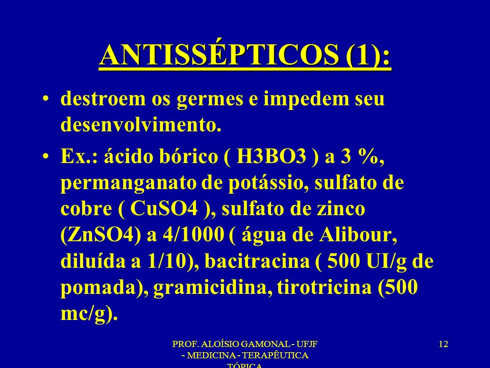 PROF. ALOÍSIO GAMONAL - UFJF - MEDICINA - TERAPÊUTICA TÓPICA