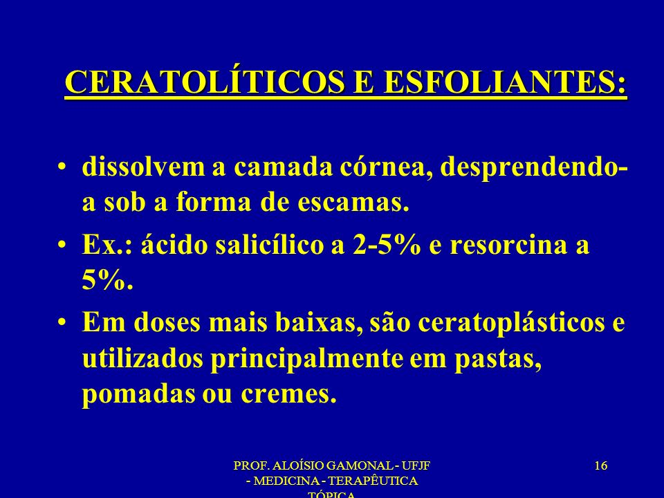 CERATOLÍTICOS E ESFOLIANTES: