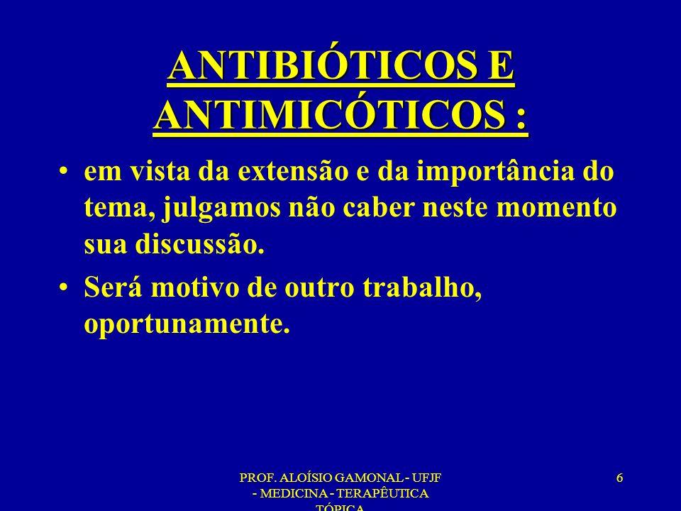 ANTIBIÓTICOS E ANTIMICÓTICOS :