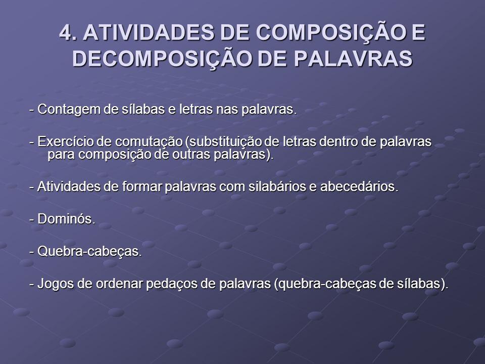 4. ATIVIDADES DE COMPOSIÇÃO E DECOMPOSIÇÃO DE PALAVRAS