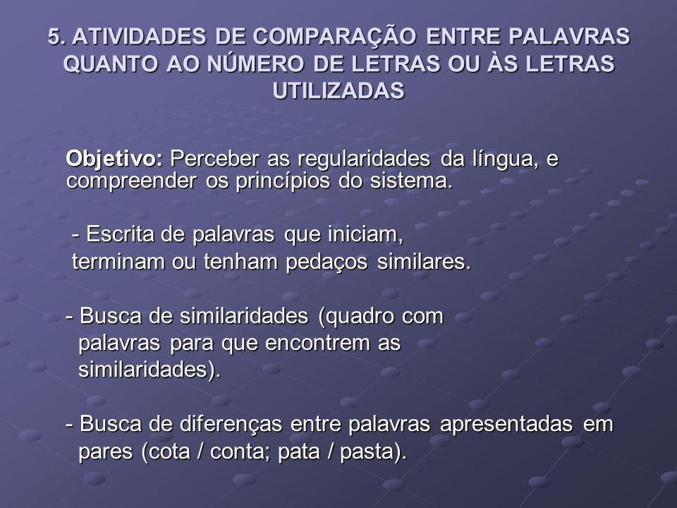 5. ATIVIDADES DE COMPARAÇÃO ENTRE PALAVRAS QUANTO AO NÚMERO DE LETRAS OU ÀS LETRAS UTILIZADAS