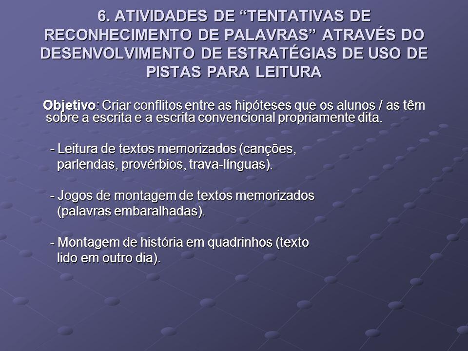 6. ATIVIDADES DE TENTATIVAS DE RECONHECIMENTO DE PALAVRAS ATRAVÉS DO DESENVOLVIMENTO DE ESTRATÉGIAS DE USO DE PISTAS PARA LEITURA