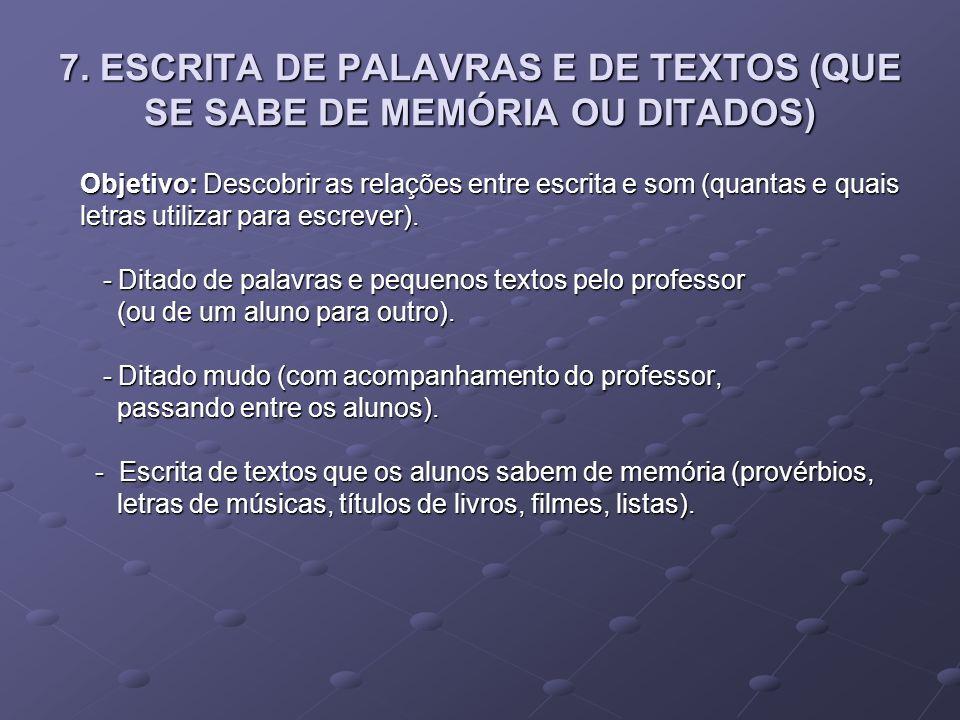 7. ESCRITA DE PALAVRAS E DE TEXTOS (QUE SE SABE DE MEMÓRIA OU DITADOS)