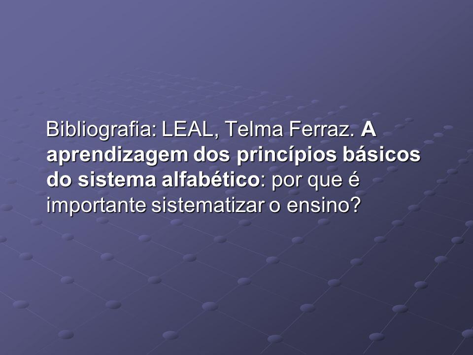 Bibliografia: LEAL, Telma Ferraz
