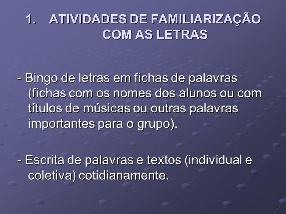 ATIVIDADES DE FAMILIARIZAÇÃO COM AS LETRAS