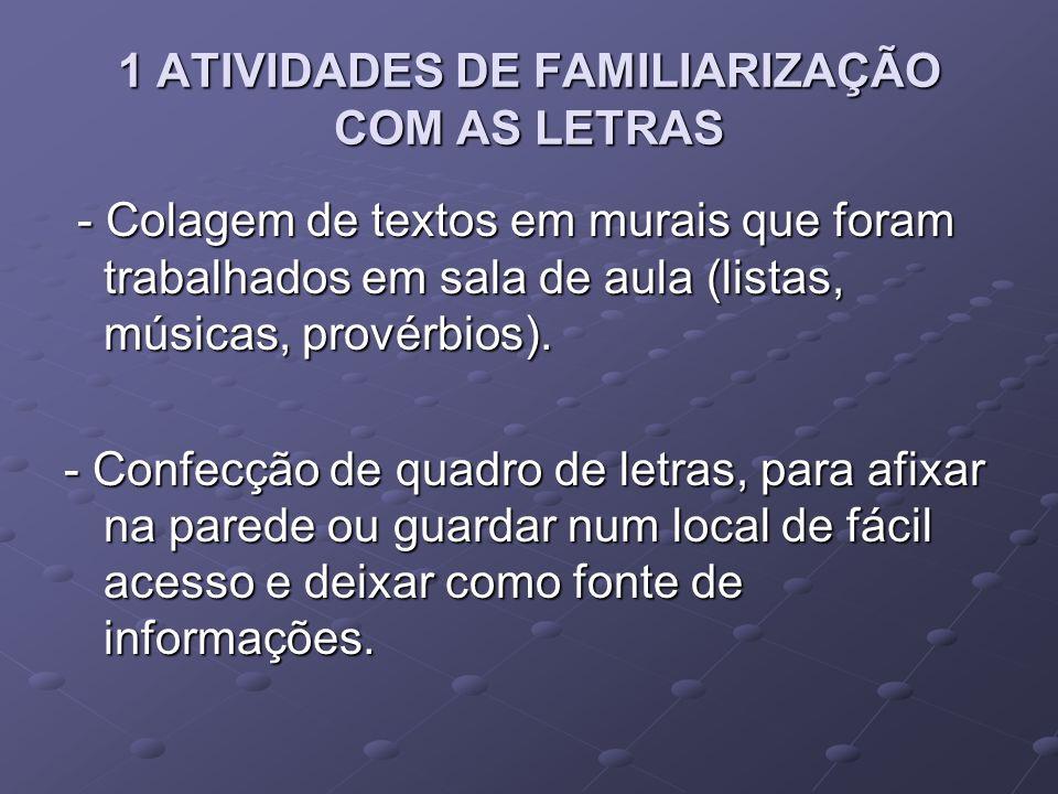 1 ATIVIDADES DE FAMILIARIZAÇÃO COM AS LETRAS
