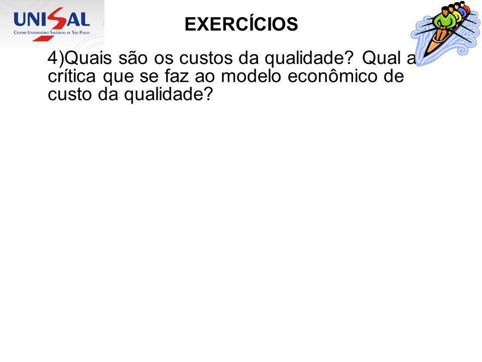 EXERCÍCIOS 4)Quais são os custos da qualidade.