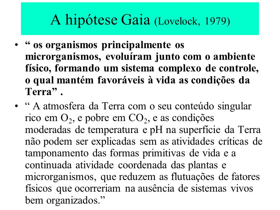 A hipótese Gaia (Lovelock, 1979)