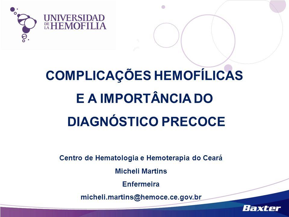 COMPLICAÇÕES HEMOFÍLICAS Centro de Hematologia e Hemoterapia do Ceará