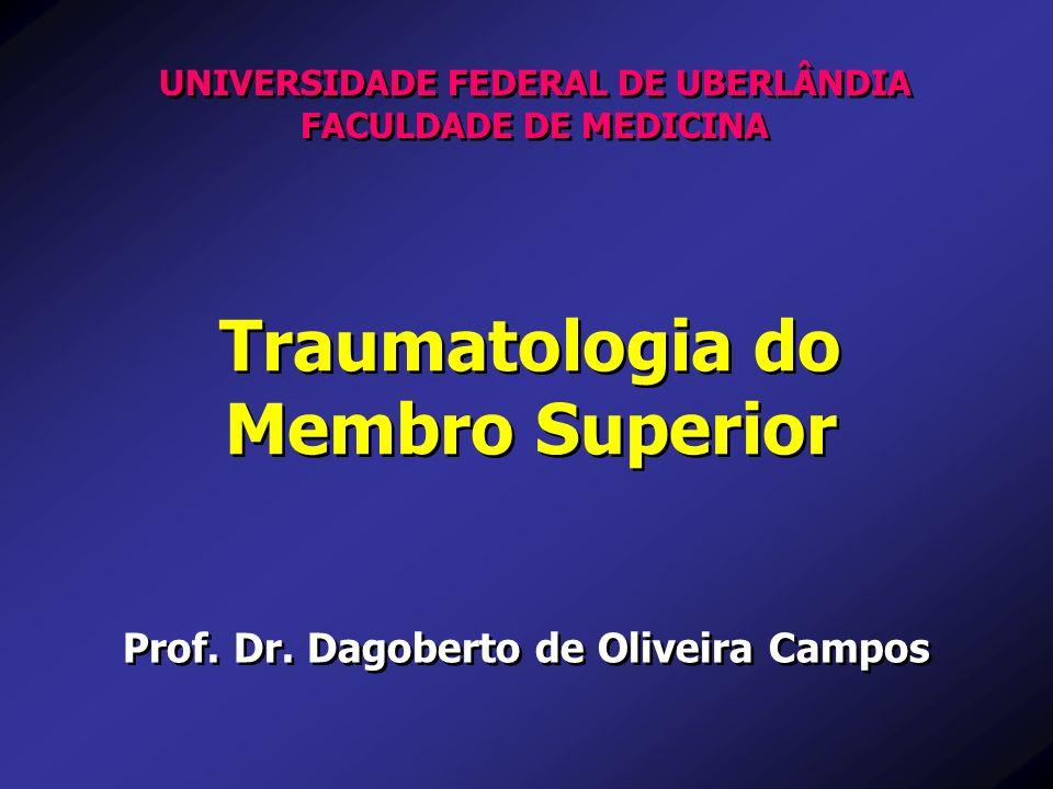 UNIVERSIDADE FEDERAL DE UBERLÂNDIA Traumatologia do Membro Superior