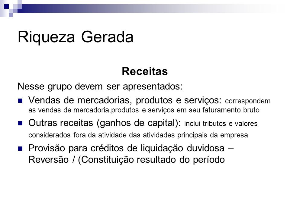 Riqueza Gerada Receitas Nesse grupo devem ser apresentados: