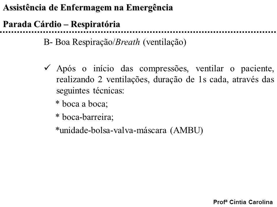 B- Boa Respiração/Breath (ventilação)