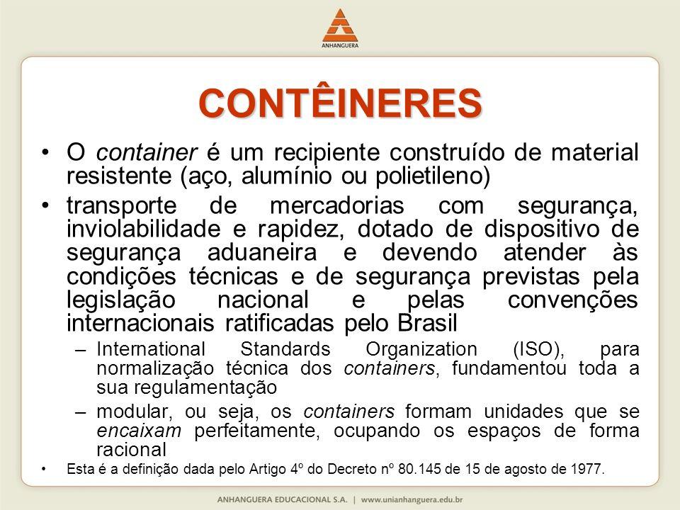 CONTÊINERES O container é um recipiente construído de material resistente (aço, alumínio ou polietileno)