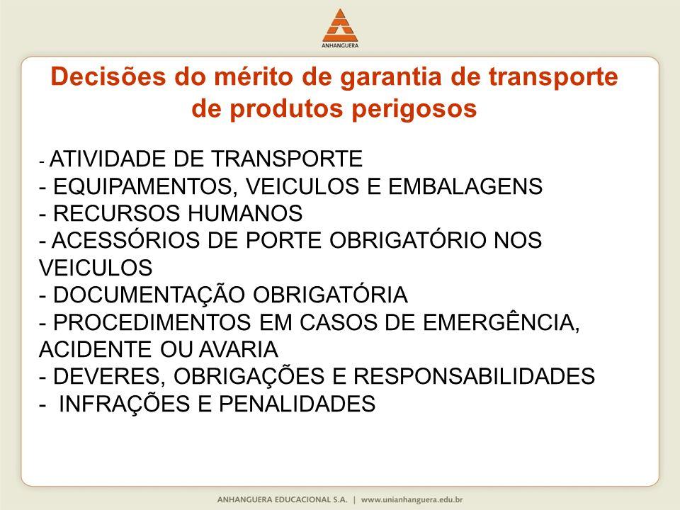 Decisões do mérito de garantia de transporte de produtos perigosos