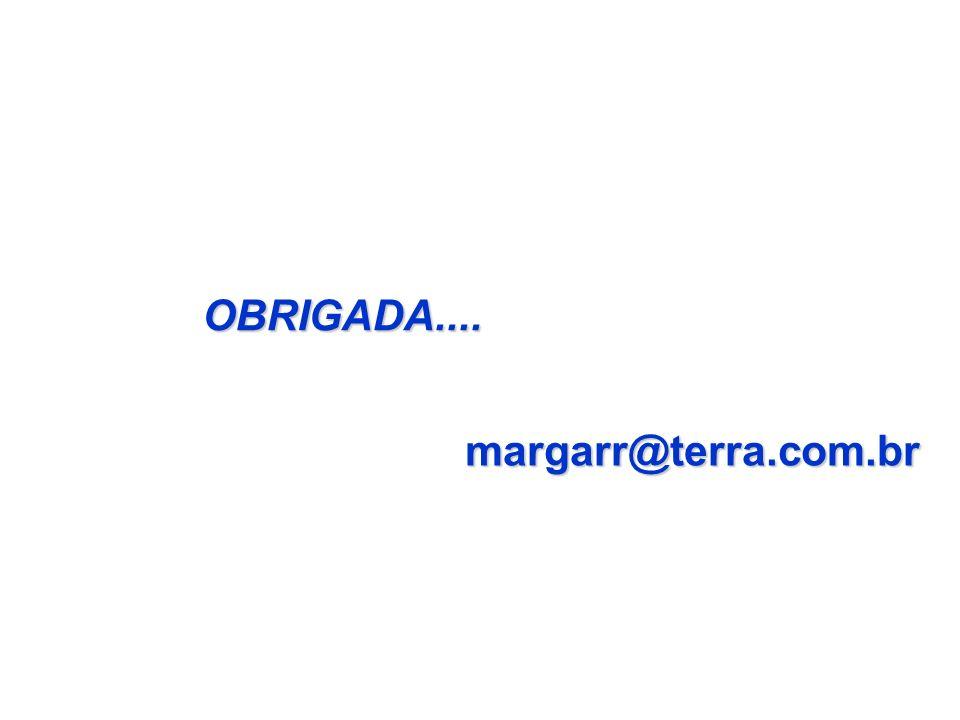 OBRIGADA.... margarr@terra.com.br