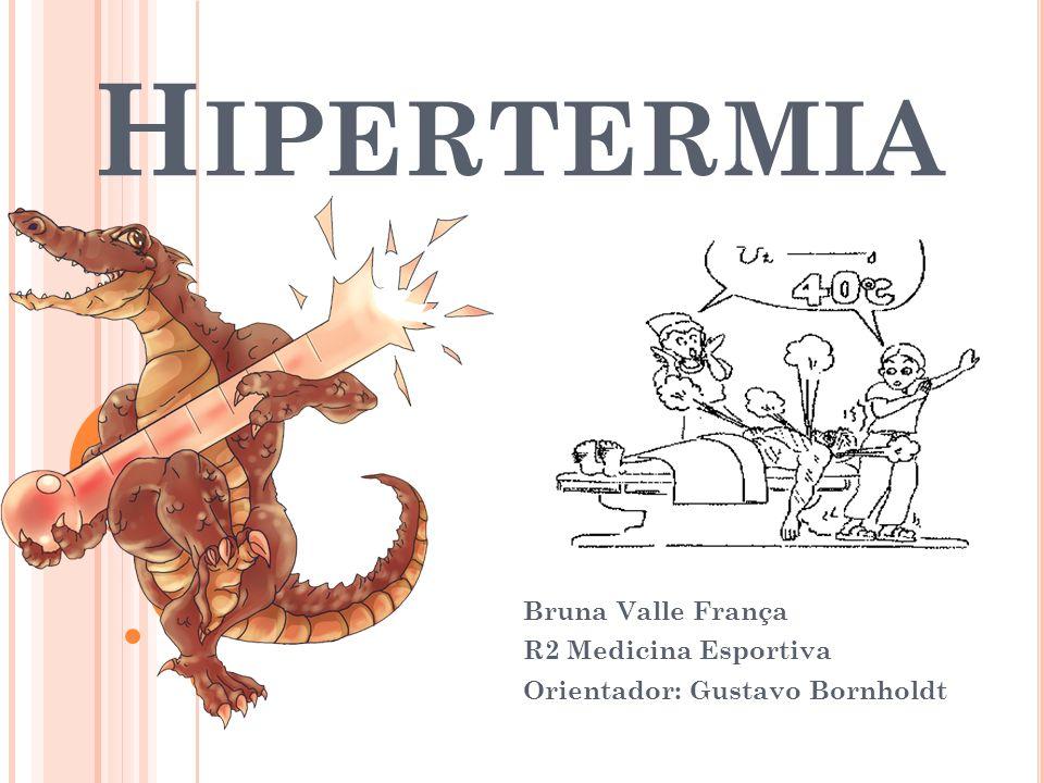 Bruna Valle França R2 Medicina Esportiva Orientador: Gustavo Bornholdt