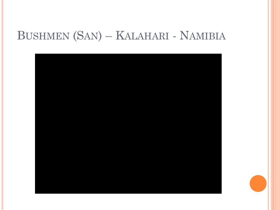 Bushmen (San) – Kalahari - Namibia