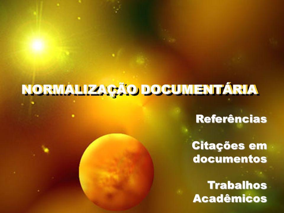 NORMALIZAÇÃO DOCUMENTÁRIA NORMALIZAÇÃO DOCUMENTÁRIA