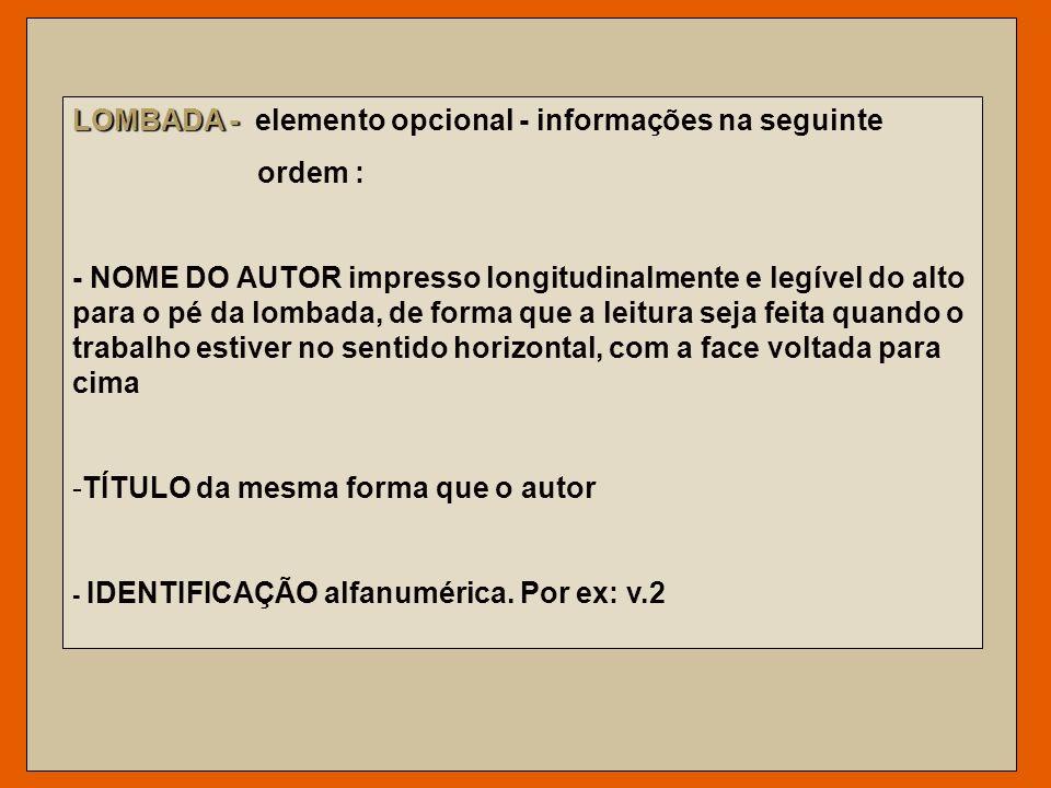 LOMBADA - elemento opcional - informações na seguinte ordem :