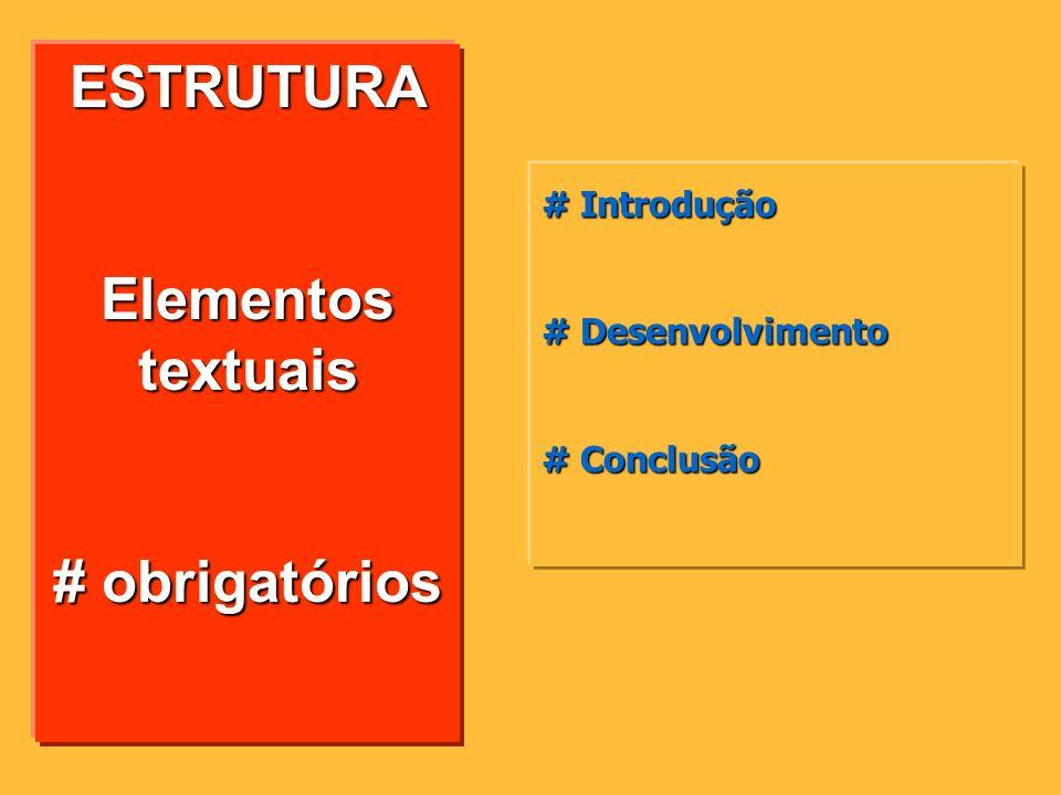 ESTRUTURA Elementos textuais # obrigatórios